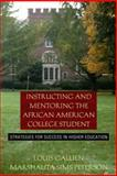 Instructing and Mentoring the African American College Student : Strategies for Success in Higher Education, Gallien, Louis B. and Peterson, Marshalita S., 0205389171