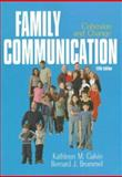 Family Communication : Cohesion and Change, Galvin, Kathleen M. and Brommel, Bernard J., 0321049179
