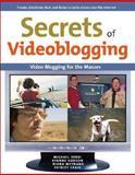 Secrets of Videoblogging, Ryanne Hodson and Michael Verdi, 0321429176