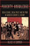 Poverty Knowledge : Social Science, Social Policy, and the Poor in Twentieth-Century U. S. History, O'Connor, Alice, 0691009171
