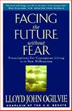 Facing the Future Without Fear, Lloyd J. Ogilvie, 0892839171