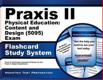 Praxis II Physical Education Content and Design (0095) Exam Flashcard Study System : Praxis II Test Practice Questions and Review for the Praxis II Subject Assessments, Praxis II Exam Secrets Test Prep Team, 1627339175
