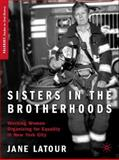 Sisters in the Brotherhoods : Working Women Organizing for Equality in New York, Latour, Jane, 0230619185