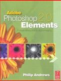 Adobe Photoshop Elements 2. 0 : A Visual Introduction to Digital Imaging, Andrews, Philip, 0240519183
