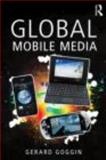 Global Mobile Media, Goggin, Gerard, 041546918X