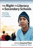 Right to Lilteracy in Secondary Schools : Creating a Culture of Thinking, Plaut, Suzanne, 0807749184