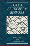 Police As Problem Solvers, Grant, J. D. and Toch, H., 146845918X