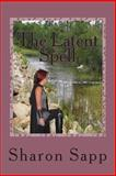 The Latent Spell, Sharon Sapp, 1493729187