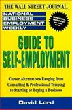Guide to Self-Employment, National Business Employment Weekly Staff and Robert G. Lord, 0471109185