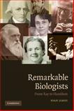 Remarkable Biologists : From Ray to Hamilton, James, Ioan, 0521699185