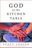 God at the Kitchen Table, Scott Cooper, 0609809180