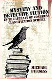 Mystery and Detective Fiction in the Library of Congress Classification Scheme, Michael Burgess, 0893709182