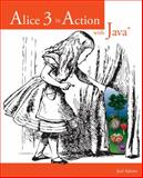 Alice 3 in Action with Java, Adams, Joel, 1133589189
