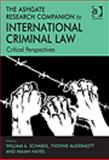 The Ashgate Research Companion to International Criminal Law : Critical Perspectives, Schabas, William E. and Mcdermott, Yvonne, 1409419185
