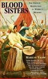 Blood Sisters : The French Revolution in Women's Memory, Yalom, Marilyn, 0044409184