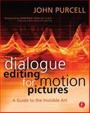 Dialogue Editing for Motion Pictures : A Guide to the Invisible Art, Purcell, John, 0240809181