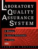 The Laboratory Quality Assurance System : A Manual of Quality Procedures and Forms, Ratliff, Thomas A., 0471269182