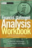 Financial Statement Analysis Workbook : Step-by-Step Exercises and Tests to Help You Master Financial Statement Analysis, Alvarez, Fernando and Fridson, Martin S., 0471409189