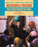 Becoming a Teacher in a Field-Based Setting : An Introduction to Education and Classrooms, Wiseman, Donna L. and Cooner, Donna D., 0534559182