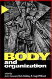 Body and Organization, john (editor) ; holliday, ruth (editor) ; willmott, h. p. (editor) hassard, 0761959181
