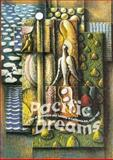 Pacific Dreams : Currents of Surrealism and Fantasy in Early California Art, 1934-1957, , 0943739187