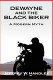 Dewayne and the Black Biker, Jeffrey Handley, 1492269182