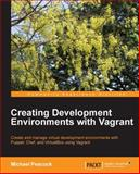 Creating Development Environments with Vagrant, Michael Peacock, 1849519188