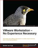 VMware Workstation - No Experience Necessary, Sander Van Vugt, 1849689180