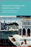 Housing the Stranger in the Mediterranean World : Lodging, Trade, and Travel in Late Antiquity and the Middle Ages, Constable, Olivia Remie, 0521819180