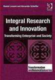 Integral Research and Innovation : Transforming Enterprise and Society, Lessem, Ronnie and Schieffer, Alexander, 0566089181