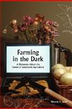Farming in the Dark : A Discussion about the Future of Sustainable Agriculture, Janke, Rhonda R., 1934269182