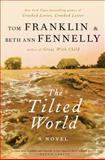 The Tilted World, Tom Franklin and Beth Ann Fennelly, 0062069187