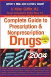 The Complete Guide to Prescription and Nonprescription Drugs 2004, H. Winter Griffith, 0399529187