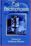 Cell Electrophoresis, Bauer, Johann, 0849389186