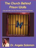 The Church Behind Prison Walls, Angela Solomon, 142089918X