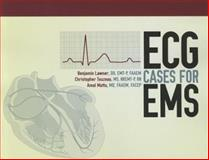 ECG Cases for EMS, Benjamin Lawner and Christopher Touzeau, 144960918X
