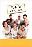 I Know Who I Am, Louise T. White, 1462859186