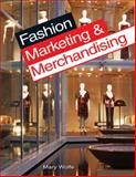 Fashion Marketing and Merchandising, Mary Gorgen Wolfe, 1590709187