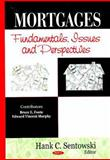 Mortgages : Fundamentals, Issues and Perspectives, Bruce E. Foote, Edward Vincent Murphy, 1600219187