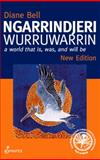 Ngarrindjeri Wurruwarrin : A World That Is, Was, and Will Be, Bell, Diane, 1742199186