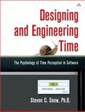 Designing and Engineering Time : The Psychology of Time Perception in Software, Seow, Steven C., 0321509188