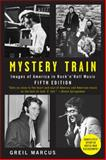 Mystery Train, Greil Marcus, 0452289181