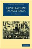 Explorations in Australia : I-Explorations in Search of Dr Leichardt and Party. II-From Perth to Adelaide, Around the Great Australian Bight. III-From Champion Bay, Across the Desert to the Telegraph and to Adelaide, Forrest, John, 1108039189