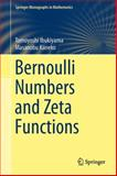 Bernoulli Numbers and Zeta Functions, Arakawa, Tsuneo and Ibukiyama, Tomoyoshi, 4431549188