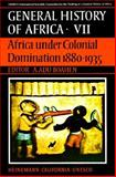 General History of Africa : Africa under Colonial Domination, 1880-1935, UNESCO Staff, 0520039181