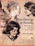 From Drawing to Painting - Poussin, Watteau, Fragonard, David, and Ingres, Rosenberg, Pierre, 069100918X