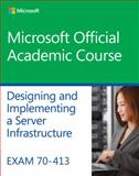 Exam 70-413 Designing and Implementing a Server Infrastructure, Microsoft Official Academic Course, 1118789180