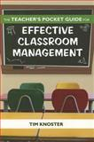 The Teacher's Pocket Guide for Effective Classroom Management, Knoster, Tim, 155766918X