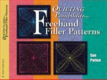 Quilting Possibilities... Freehand Filler Patterns, Sue Patten, 1574329189