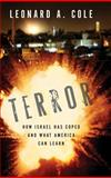 Terror : How Israel Has Coped and What America Can Learn, Cole, Leonard A., 0253349184